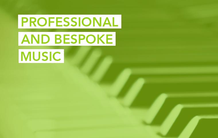 Professional & Bespoke Music