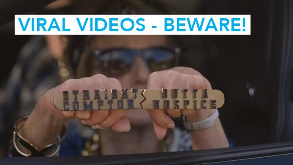 Viral Videos – Beware!