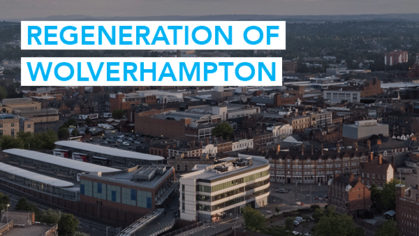 Regeneration of Wolverhampton