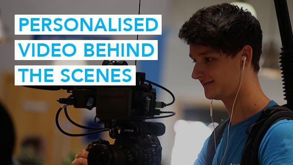 Personalised Video Behind The Scenes