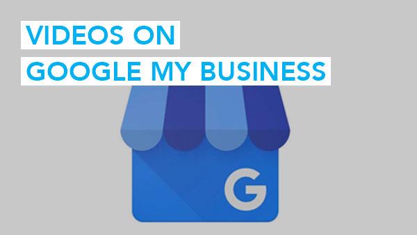 Videos on Google My Business