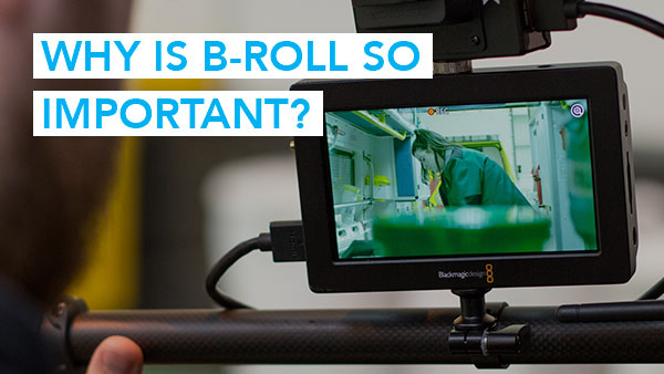 Why is B-Roll So Important?!
