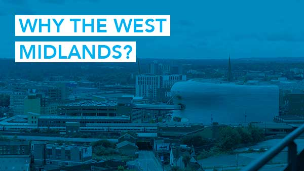 Why the West Midlands?