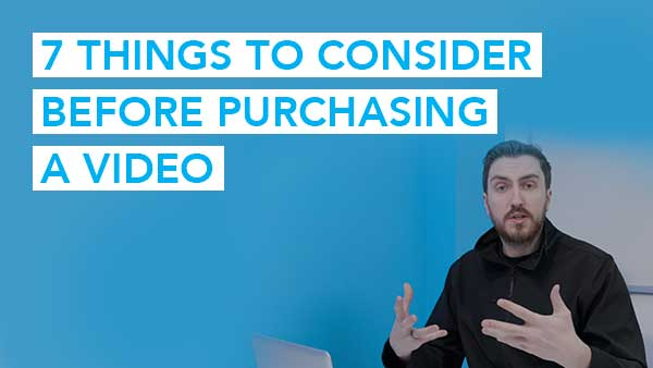 7 Things to Consider Before Purchasing a Video