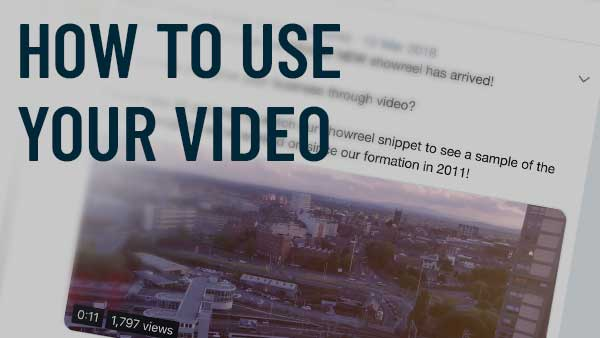 How to Use Your Video