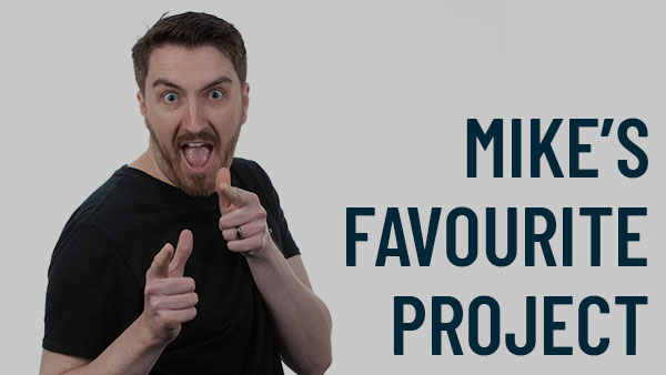 My Favourite Project (Mike)