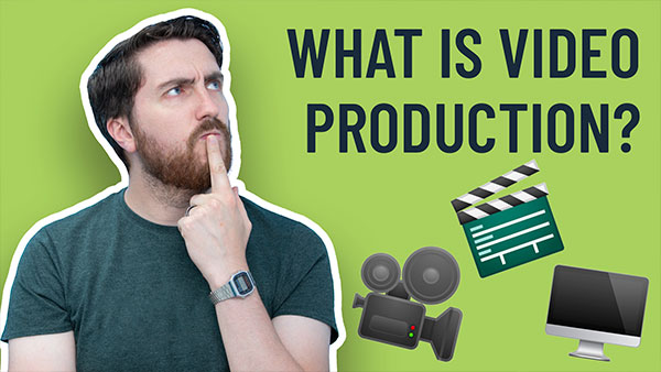 What is Video Production?