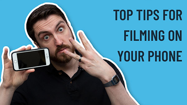 Top-tips-for-filming-on-your-phone